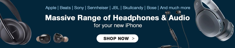 Massive Range of Headphones & Audio for your new iPhone