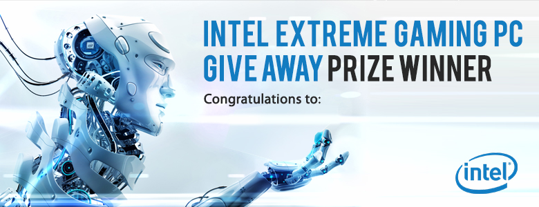 intel gaming access giveaway winner announced intel extreme gaming pc giveaway 9249