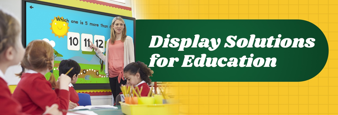 Display Solutions for Education
