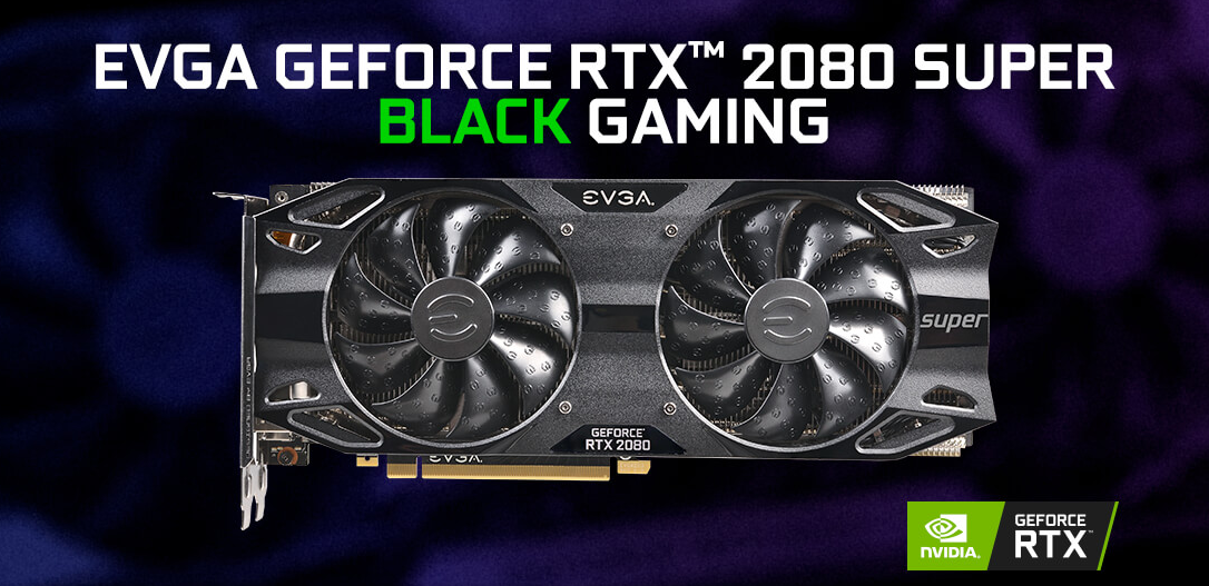 Buy the EVGA GeForce RTX 2080 SUPER Black 8GB GDDR6 Graphics Card