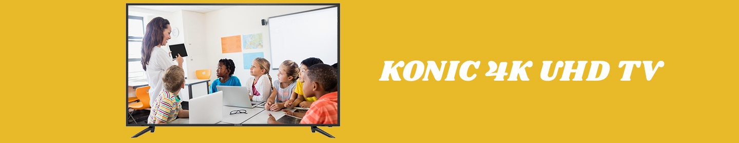 Konic 4k UHD TV