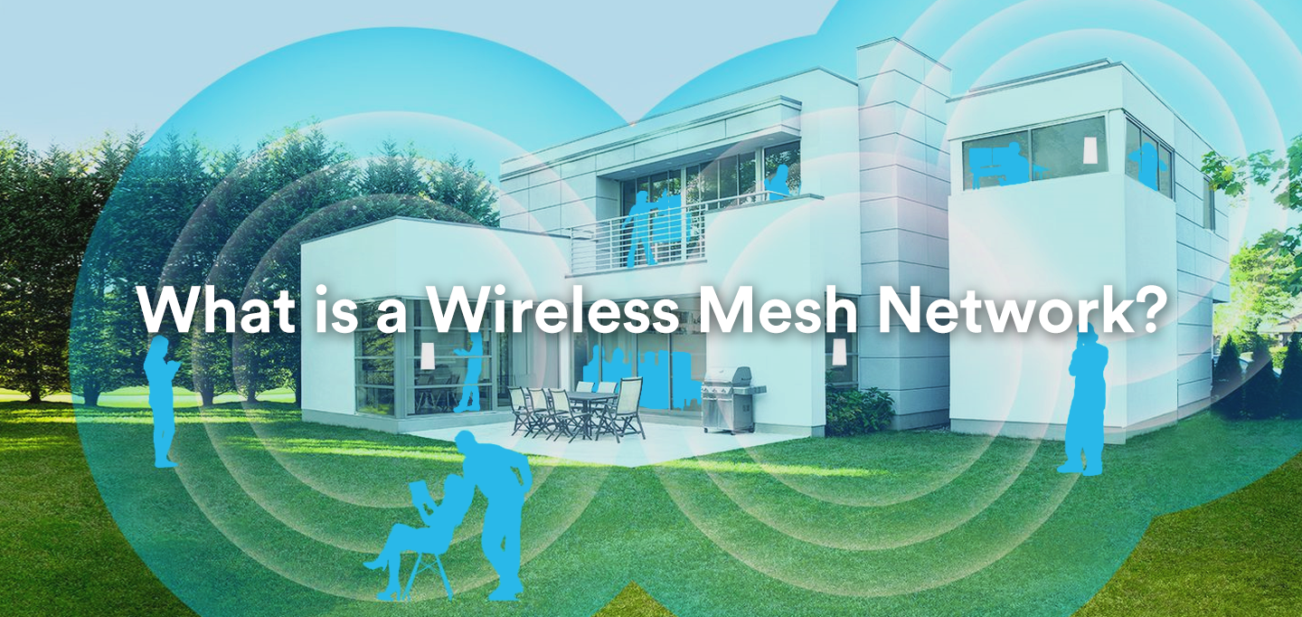 What is a wireless mesh network (aka Mesh Wi-Fi)?