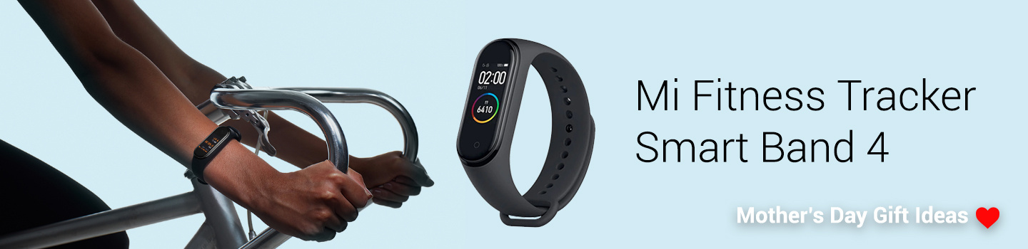 Mothers Day Gift Ideas - Mi Fit Band 4
