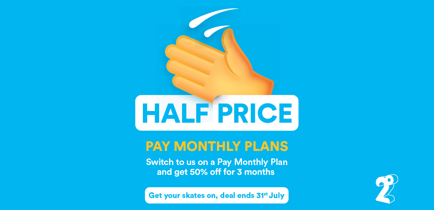 Half price Pay Monthly Plans with 2degrees